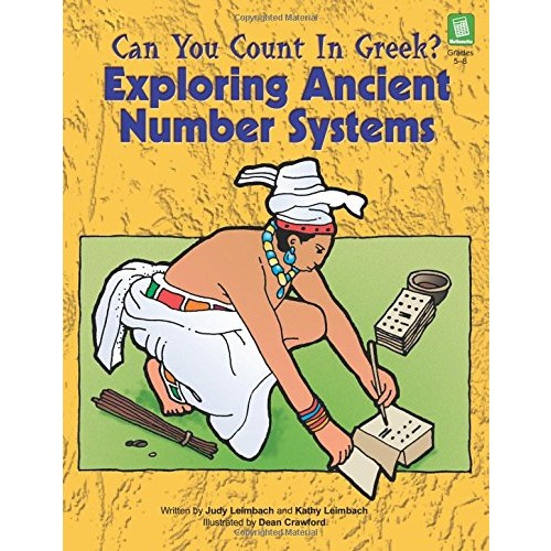 Can You Count in Greek?: Exploring Ancient Number Systems Grades 5-8