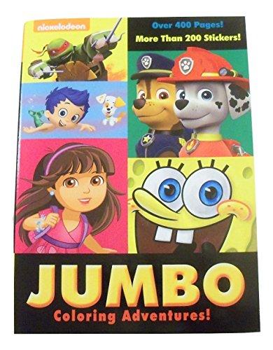 Nickelodeon Jumbo Coloring Adventures & Activity Book ~ Over 400 Pages Plus 200 Stickers TMNT Paw Patrol Dora Spongebob Bubble Guppies; 2015