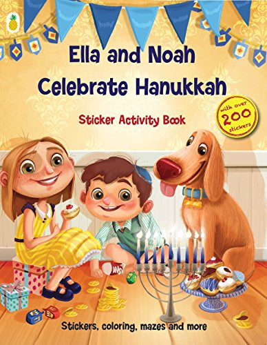 Hanukkah Activity Book with Beautiful Sticker Activities Ella and Noah Celebrate 200+ Stickers Matching Scenes Lots More – Coloring Counting Mazes