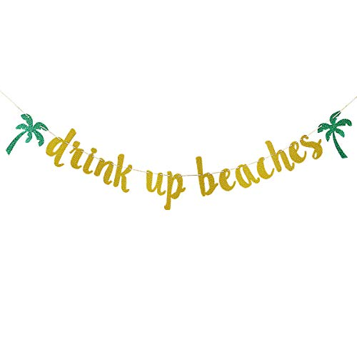 Gold Glittery Drink Up Beaches Banner- Hawaii Luau Tropical Party Bachelorette Wedding Birthday Decoration Supplies