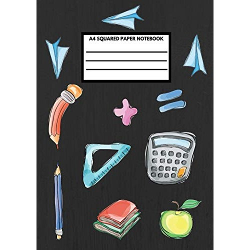 A4 Squared Paper Notebook: Composition Grid Paper Notebook For Students – Math Physics Chemistry
