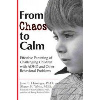 From Chaos to Calm: Effective Parenting Of Challenging Children with ADHD and Other Behavioral Problems