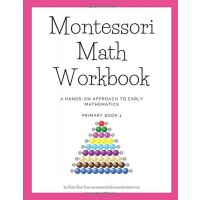 Montessori Math Workbook: A Hands-On Approach to Early Mathematics (Primary Book 1)