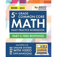 5th Grade Common Core Math: Daily Practice Workbook - Part II: Free Response |