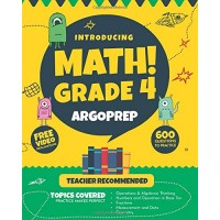 Introducing MATH! Grade 4 by ArgoPrep: 600+ Practice Questions + Comprehensive Overview of Each
