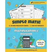 Simple Math: Ace Academic Publishing | Multiplication and Division WorkBook | 200 Math Word