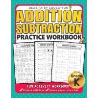 Addition Subtraction Practice Workbook : Kindergarten books Activity Workbook for Kids Kindergarten Math Skills