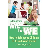 Getting from Me to We: How to Help Young Children Fit in and Make Friends