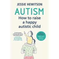 Autism: How to raise a happy autistic child
