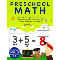 Preschool Math: Workbook For Tracing Numbers And Learning Math For Kindergarten And Preschool Kids