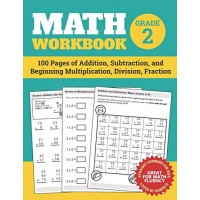 Math Workbook Grade 2: 100 Pages of Addition Subtraction and Beginning Multiplication Division Fraction