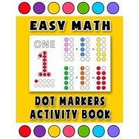 Dot Markers Activity Book: Easy Math Workbook For Kids | Paint Daubers Activity Book